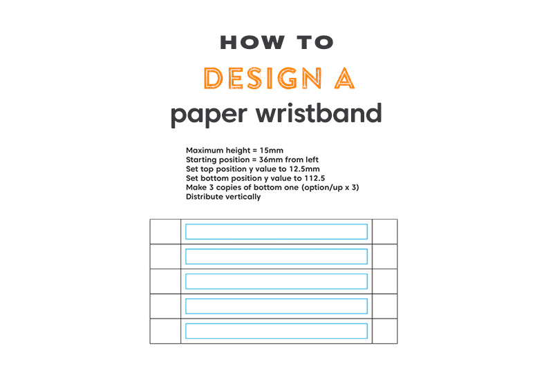 How to design a paper wristband